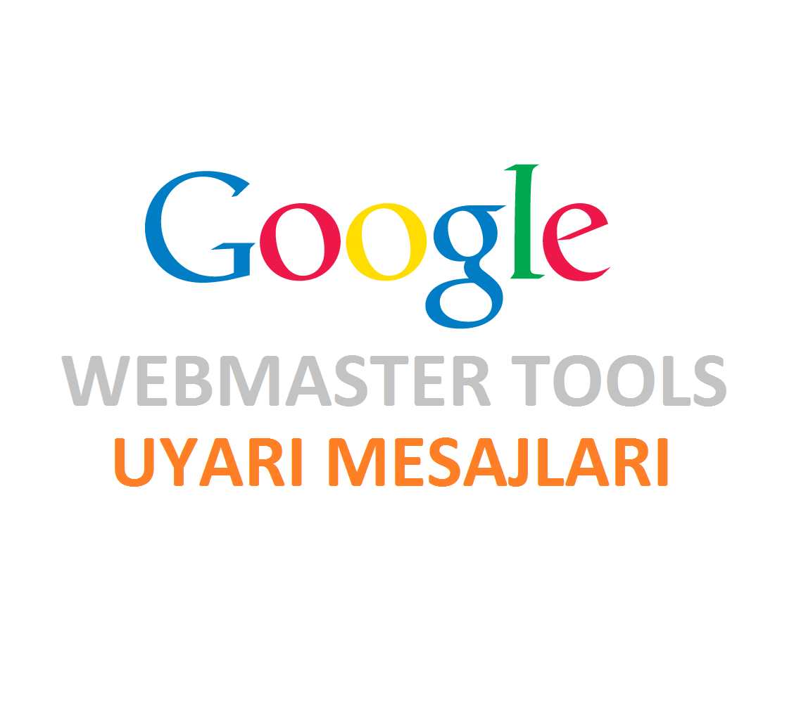 Google Webmaster Tools Uyarıları