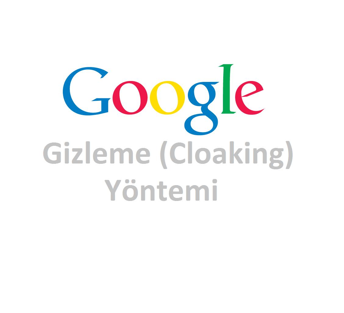 Gizleme (Cloaking) Yöntemi ve SEO